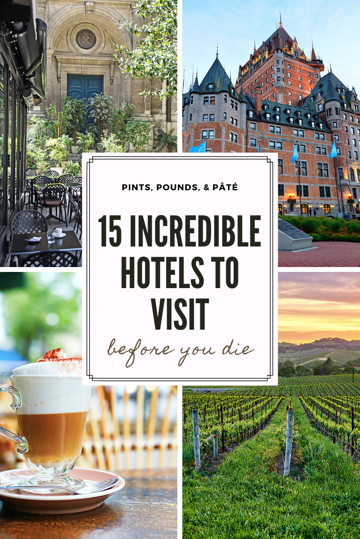 15 Incredible Hotels to Visit Before You Die