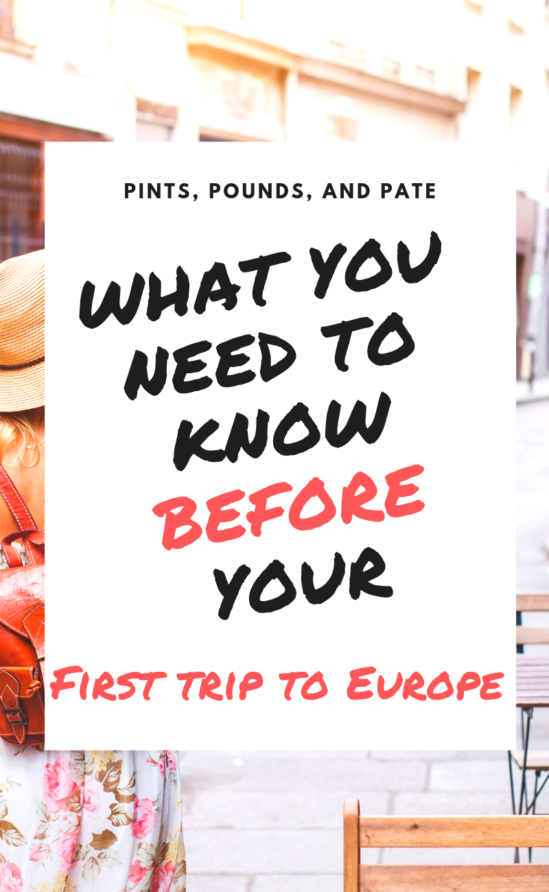 What to Know Before Your First Trip to Europe