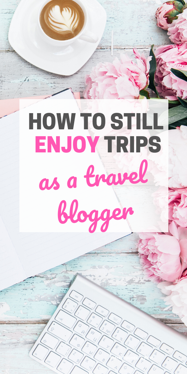 How to Stay Present While Travel Blogging