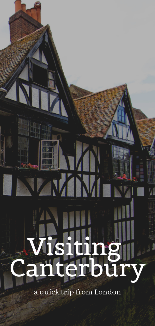 A Day Trip to Canterbury from London